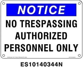 Everlast Sign, 10x14 in, Notice, No Trespassing Authorized Personnel Only, bl/wh/bk, Generic
